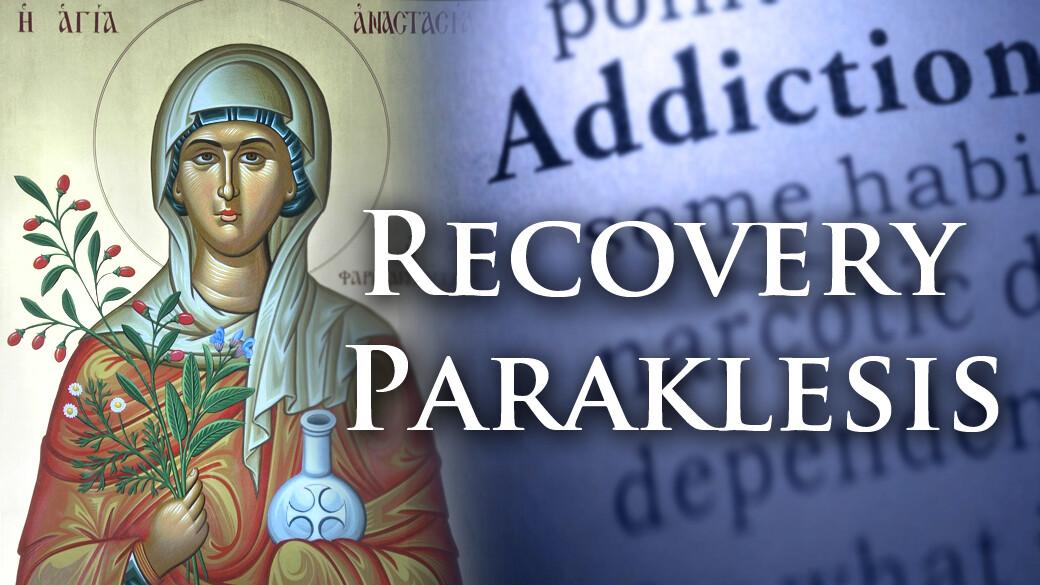 Recovery Paraklesis - St. Anastasia
