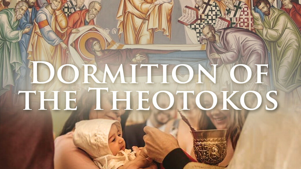 Divine Liturgy: Dormition of the Theotokos